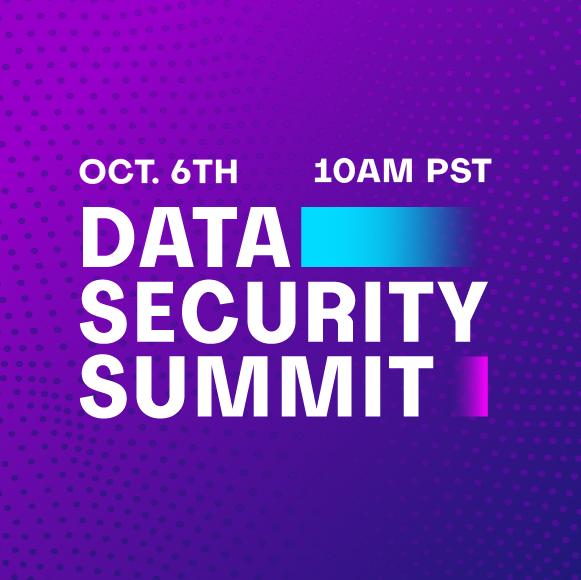 Join us at Data Security Summit | Oct. 6, 2020